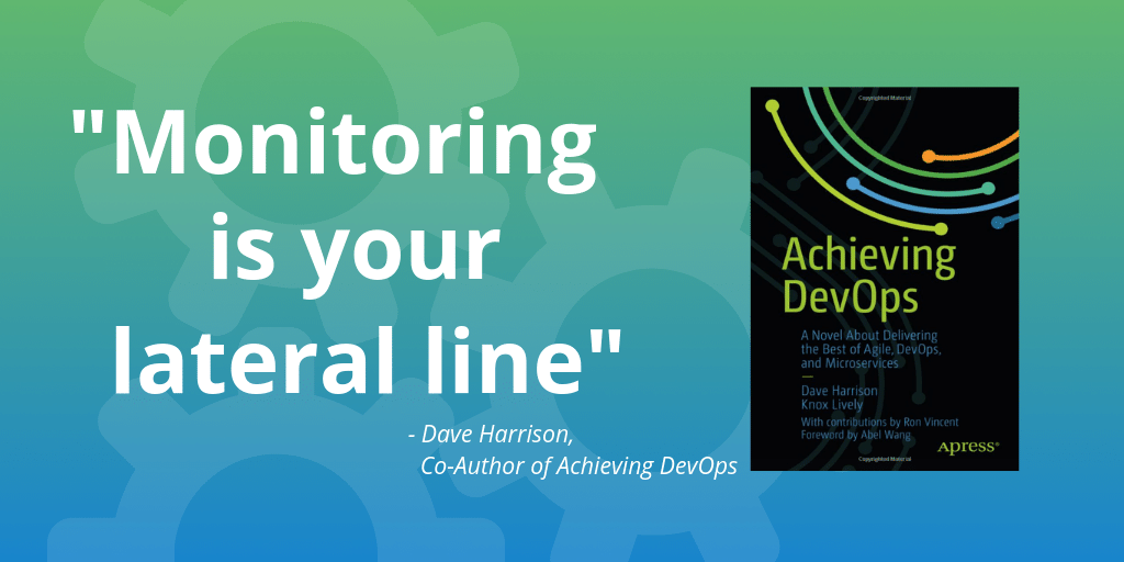 'Monitoring is your lateral line', and more from the new book 'Achieving DevOps' featured image.