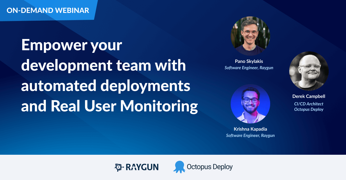 Raygun and Octopus Deploy join teams for this webinar