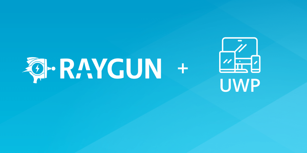 Build faster, error-free Universal Windows Platform (UWP) apps with Raygun featured image.