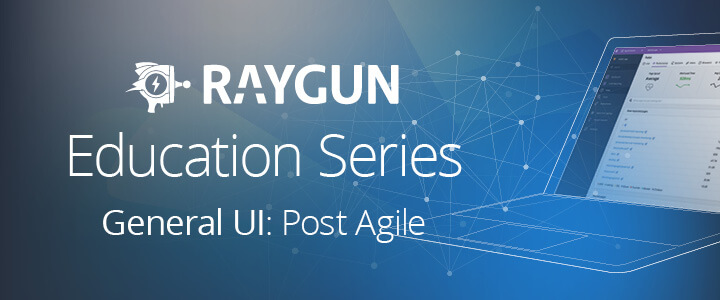 Raygun Educational Series - Post Agile banner