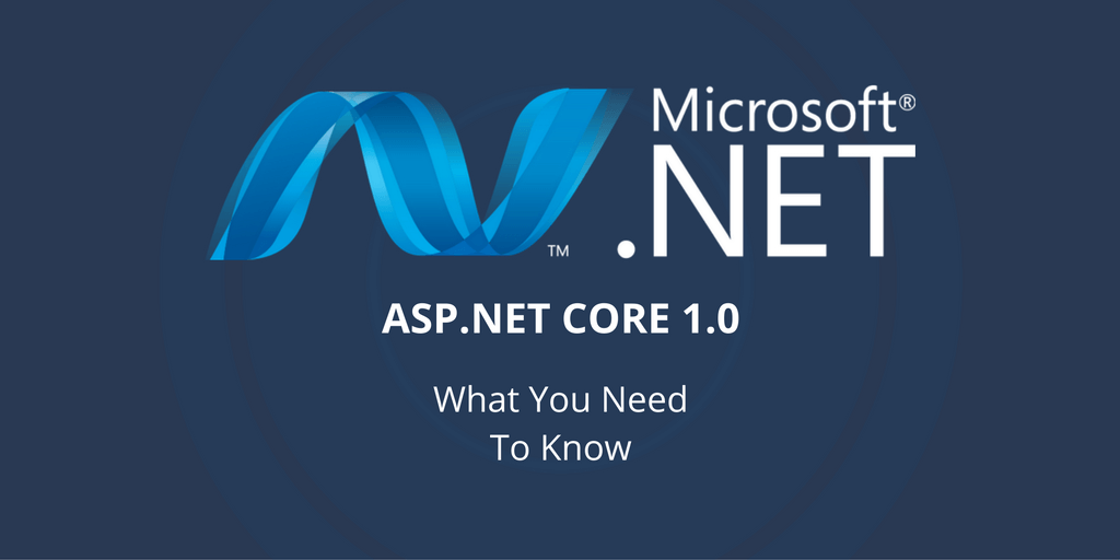 Feature image for .NET Core 1.0 release – what you need to know to get started