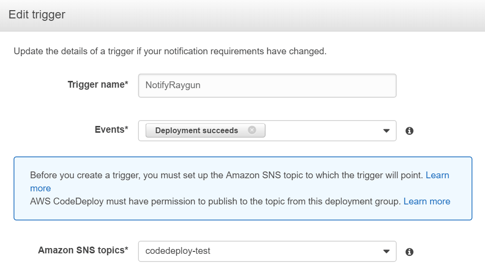 Raygun and AWS Code deploy is easy to set up. You'll need to enter the 'Trigger name' to set things up