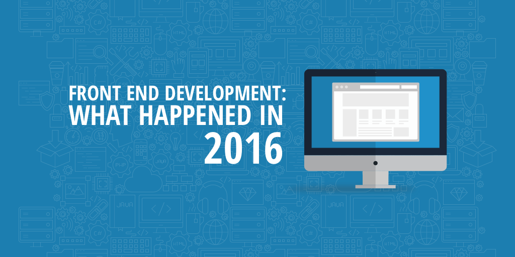 a front end development review of 2016