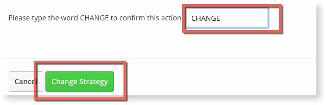 "Change the strategy by typing CHANGE and selecting ""Change strategy."""