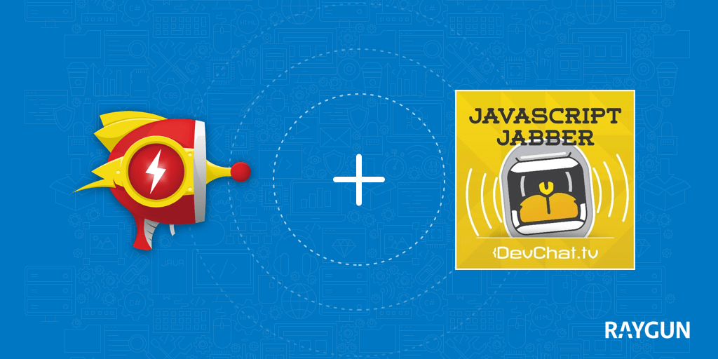 Raygun and JavaScript Jabber podcast discuss Node.js and .Net