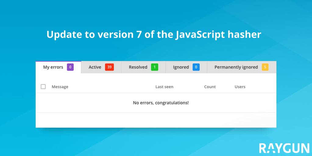 Latest JavaScript hasher: update to version 7 and reduce your error groups featured image.