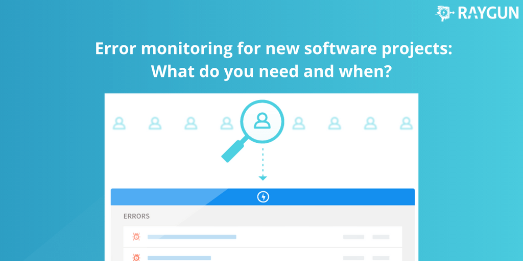 Error monitoring for new projects: How to tell what you need and when featured image.