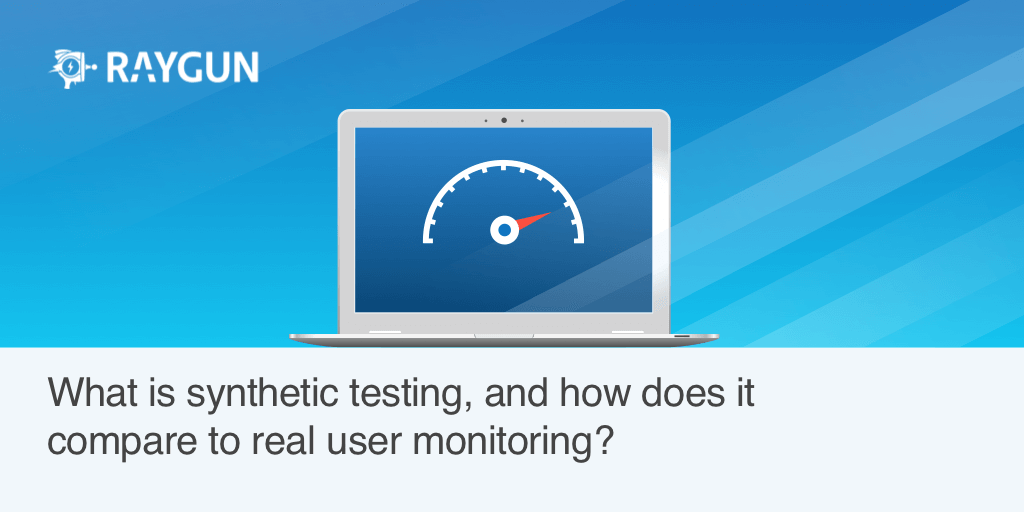What is synthetic testing and how does it compare to real user monitoring?